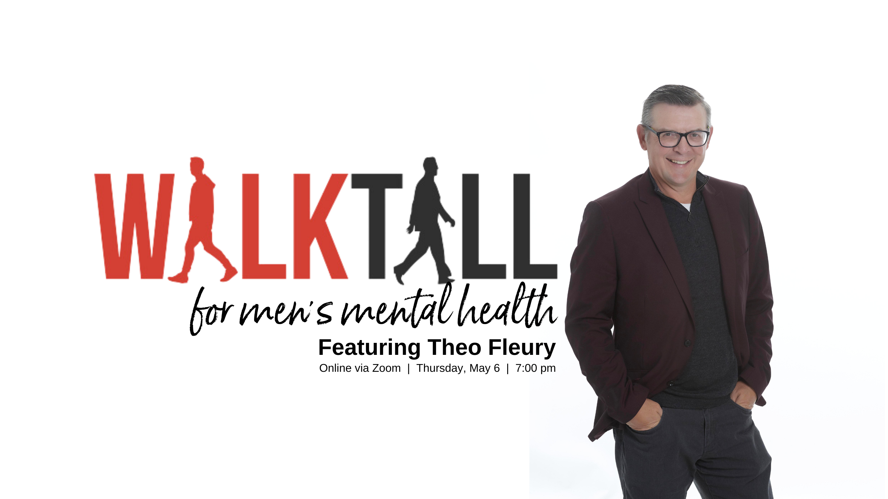 Walk Tall for Men's Mental Health, Featuring Theo Fleury (online)